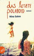 Nina Sahm: Das letzte Polaroid ★★★★