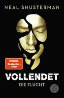 Neal Shusterman: Vollendet - Die Flucht (Band 1) ★★★★