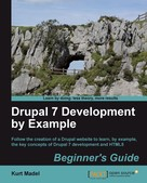 Kurt Madel: Drupal 7 Development by Example Beginner's Guide