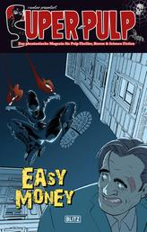 Super-Pulp 04: Easy Money