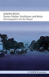 Pariser Nächte - Feuilletons und Briefe