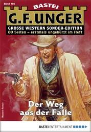 G. F. Unger Sonder-Edition 156 - Western - Der Weg aus der Falle