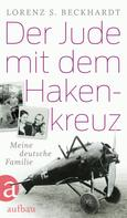 Lorenz S. Beckhardt: Der Jude mit dem Hakenkreuz ★★★★★