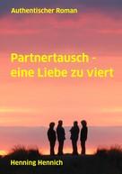 Henning Hennich: Partnertausch - eine Liebe zu viert ★