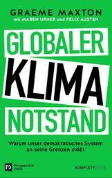 Globaler Klimanotstand - Warum unser demokratisches System an seine Grenzen stößt