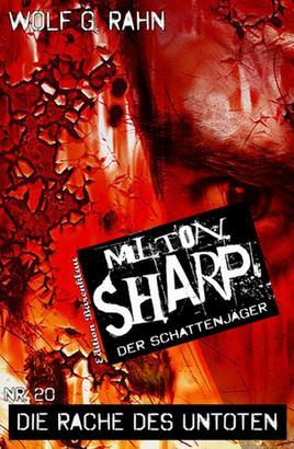 Milton Sharp #20: Die Rache des Untoten