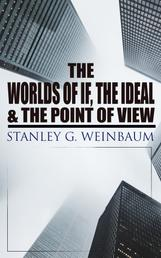 The Worlds of If, The Ideal & The Point of View - Haskel Van Manderpootz & Dixon Wells Short Stories