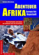 Barbara Bitschnau: Abenteuer Afrika - Europa bis Kapstadt ★