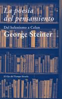 George Steiner: La poesía del pensamiento