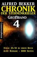 Alfred Bekker: Chronik der Sternenkrieger Großband 4 ★★★★