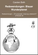 Carsten Both: Redewendungen: Blauer Wunderplanet
