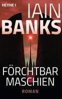 Iain Banks: Förchtbar Maschien - ★★★★