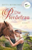 Jutta Beyrichen: Die Pferdefrau ★★★★★