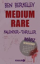 Medium rare - Kalender-Thriller: März