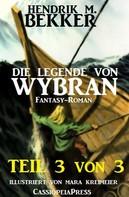 Hendrik M. Bekker: Die Legende von Wybran, Teil 3 von 3 (Serial) ★★★★