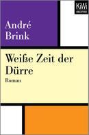 Andre Brink: Weiße Zeit der Dürre ★★★★★