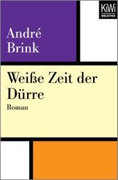 Weiße Zeit der Dürre - Roman