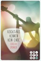 Teresa Sporrer: Rockstars kennen kein Ende (Die Rockstar-Reihe 8) ★★★★★