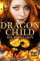 Ruth Omphalius: Dragon Child (2). Die Rebellion ★★★★★