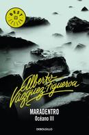 Alberto Vázquez-Figueroa: Maradentro (Océano 3)