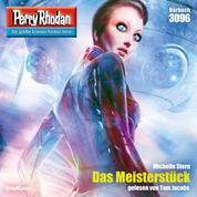 """Perry Rhodan 3096: Das Meisterstück - Perry Rhodan-Zyklus """"Mythos"""""""