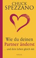 Chuck Spezzano: Wie du deinen Partner änderst ★★★