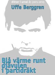 Blå värme runt djävulen i partidräkt - Dikter i urval 1970-71