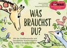 Hanna Grubhofer: Was brauchst du? Mit der Giraffensprache und Gewaltfreier Kommunikation Konflikte kindgerecht lösen