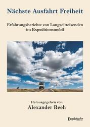 Nächste Ausfahrt Freiheit - Erfahrungsberichte von Langzeitreisenden im Expeditionsmobil