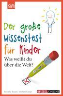 Antonia Bauer: Der große Wissenstest für Kinder ★★★★