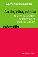 Alberto Valencia Gutiérrez: Acción, ética, política