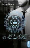 Amy Baxter: King's Legacy - Nur mit dir ★★★★