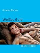 Aurelio Blanco: Weißes Gold ★★★