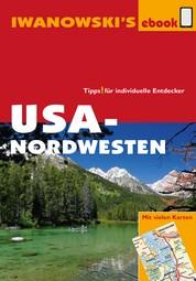 USA-Nordwesten - Reiseführer von Iwanowski - Individualreiseführer mit vielen Detail-Karten und Karten-Download