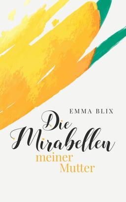 Die Mirabellen meiner Mutter