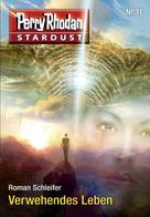 Roman Schleifer: Stardust 11: Verwehendes Leben ★★★