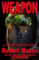 Robert Mason: Weapon