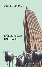 Müller haut uns raus - Roman