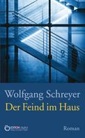 Wolfgang Schreyer: Der Feind im Haus