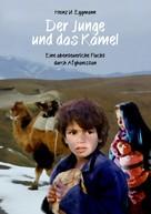 Heinz U. Eggmann: Der Junge und das Kamel
