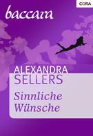 Alexandra Sellers: Sinnliche Wünsche ★★★★