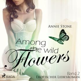 Among the Wild Flowers - She Flies with Her Own Wings - Erotischer Liebesroman 2 (Ungekürzt)