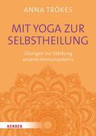 Anna Trökes: Mit Yoga zur Selbstheilung ★★★★