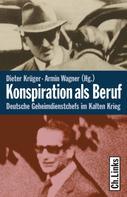 Dieter Krüger: Konspiration als Beruf