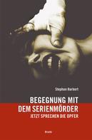 Stephan Harbort: Begegnung mit dem Serienmörder ★★★★