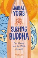 Jaimal Yogis: Surfing Buddha ★★★★
