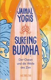 Surfing Buddha - Der Ozean und die Welle des Zen