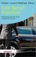 Robert Lorenz: Von Beruf: Politiker ★★