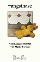 Meike Stewen: #angsthase