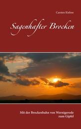 Sagenhafter Brocken - Mit der Brockenbahn von Wernigerode zum Gipfel